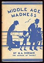 Middle Age Madness by M. A. Dormie