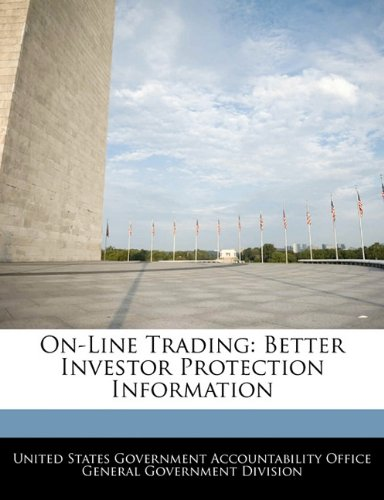 On-Line Trading: Better Investor Protection Information