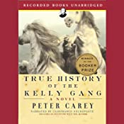 True History of the Kelly Gang | [Peter Carey]