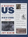 An Age of Extremes: 1880-1917 (A History of Us) (0195189019) by Hakim, Joy