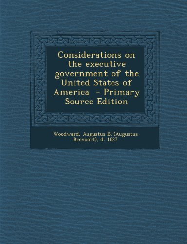 Considerations on the Executive Government of the United States of America
