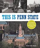 img - for This Is Penn State: An Insider's Guide to the University Park Campus book / textbook / text book