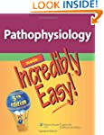 Pathophysiology Made Incredibly Easy!...