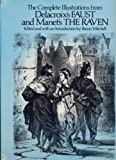 """Complete Illustrations from Delacroix's """"Faust"""" and Manet's """"The Raven"""" (0486241270) by Delacroix, Eugene"""