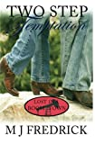 Two Step Temptation (Lost in a Boom Town) (Volume 3)