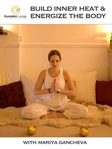 Build Inner Heat and Energise the Body with Mariya Gancheva