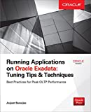 Running Applications on Oracle Exadata: Tuning Tips & Techniques (Tips & Technique)