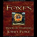 Foxe's Book of Martyrs Audiobook by John Foxe Narrated by Nadia May
