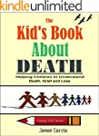 The Kid's Book About Death: Helping C...