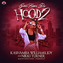 Girls from da Hood 2 Audiobook by KaShamba Williams,  Joy, Nikki Turner Narrated by Honey Jones