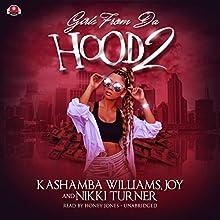 Girls from da Hood 2 | Livre audio Auteur(s) : KaShamba Williams,  Joy, Nikki Turner Narrateur(s) : Honey Jones