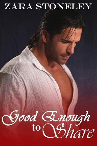 Good Enough to Share (Good Enough, Book 1 - Christmas) by Zara Stoneley