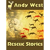 Rescue Stories (A science fiction novelette)by Andy West