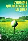 L'homme qui d�testait le golf par Meunier