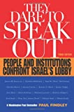 img - for They Dare to Speak Out: People and Institutions Confront Israel's Lobby book / textbook / text book