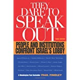 They Dare to Speak Out: People and Institutions Confront Israel's Lobby ~ Paul Findley