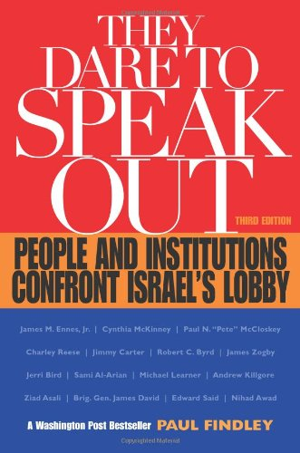 They Dare to Speak Out: People and Institutions Confront Israel's Lobby: Paul Findley: 9781556524820: Amazon.com: Books