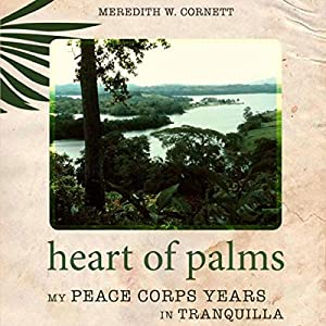 Heart of Palms: My Peace Corps Years in Tranquilla Audiobook
