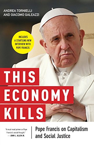 This Economy Kills: Pope Francis on Capitalism and Social Justice PDF