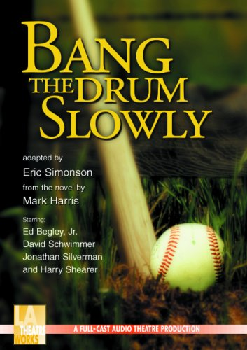 Bang the Drum Slowly (L.A. Theatre Works Audio Theatre Collections)