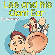 Children's Book:Lee and his Giant Ear (Early reader book Stories for Children's funny bedtime story collection illustrated picture book for kids)