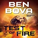 Test of Fire (       UNABRIDGED) by Ben Bova Narrated by Dean Sluyter