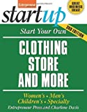 img - for Start Your Own Clothing Store and More (StartUp Series) 3rd (third) Edition by Entrepreneur Press (2011) book / textbook / text book