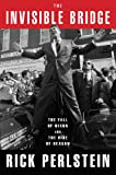 The Invisible Bridge: The Fall of Nixon and the Rise of Reagan (English and English Edition)