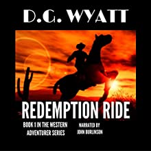 Redemption Ride: The Western Adventurer Series, Book 1 Audiobook by D.G. Wyatt Narrated by John Burlinson