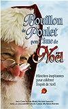 echange, troc Jack Canfield, Mark Victor Hansen, Carol McAdoo Rehme - Bouillon de Poulet pour l'âme de Noël : Histoires inspirantes pour célébrer l'esprit de Noël