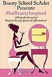 #ImBeautyInspired: A Keepsake Journal of Original Beauty Quotes & Affirmations