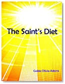 THE SAINT'S DIET Cooking With Dr. Clark The HCG Alternative Leptin Rich Diet For Youthful Exuberant Childlike Energy & Health