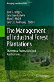 img - for The Management of Industrial Forest Plantations: Theoretical Foundations and Applications (Managing Forest Ecosystems) book / textbook / text book