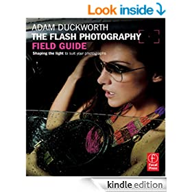 The Flash Photography Field Guide: Shaping the light to suit your photographs