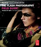 The Flash Photography Field Guide: Sh...