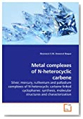 Metal complexes of N-heterocyclic carbene: Silver, mercury, ruthenium and palladium complexes of N-heterocyclic carbene-linked cyclophanes: synthesis, molecular structures and characterization