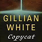 Copycat: A Novel | Gillian White