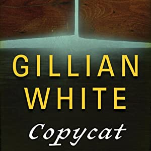 Copycat: A Novel | [Gillian White]