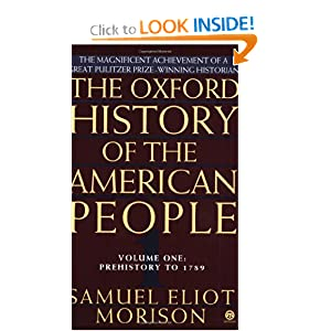 The Oxford History of the American People, Vol. 1: Prehistory to 1789 by Samuel Eliot Morison