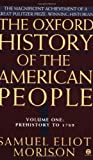 The Oxford History of the American People, Vol. 1: Prehistory to 1789 (0452011302) by Samuel Eliot Morison