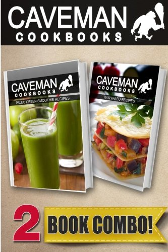 Paleo Green Smoothie Recipes and Raw Paleo Recipes: 2 Book Combo (Caveman Cookbooks ) by Angela Anottacelli
