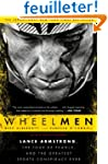 Wheelmen: Lance Armstrong, the Tour d...
