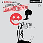 The Slayer Chronicles: First Kill (       UNABRIDGED) by Heather Brewer Narrated by Alexander Cendese