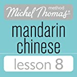 Michel Thomas Beginner Mandarin Chinese Lesson 8 | Harold Goodman