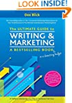 The Ultimate Guide to Writing and Mar...