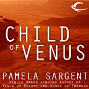 Child of Venus: Venus Trilogy, Book 3 | Pamela Sargent