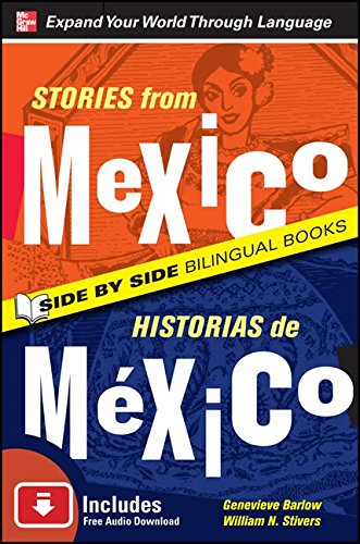 Stories from Mexico/Historias de Mexico, Second Edition (Side By Side Bilingual Books)