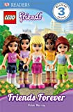 Lego Friends: Friends Forever (Dk Readers. Level 3)