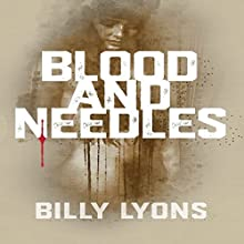 Blood and Needles Audiobook by Billy Lyons Narrated by Rick Gregory