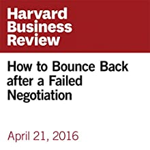 How to Bounce Back after a Failed Negotiation Other by Carolyn O'Hara Narrated by Fleet Cooper